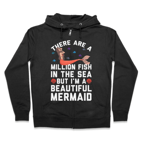 There Are A Million Fish In The Sea Zip Hoodie