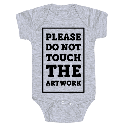 Please Do Not Touch The Artwork Baby Onesy