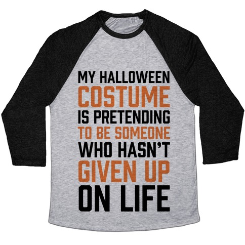 My Halloween Costume Is Pretending To Be Someone Baseball Tee