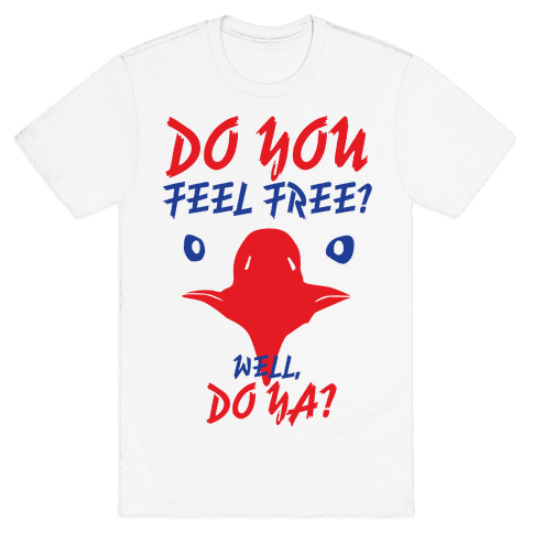 Do You Feel Free? Mens T-Shirt