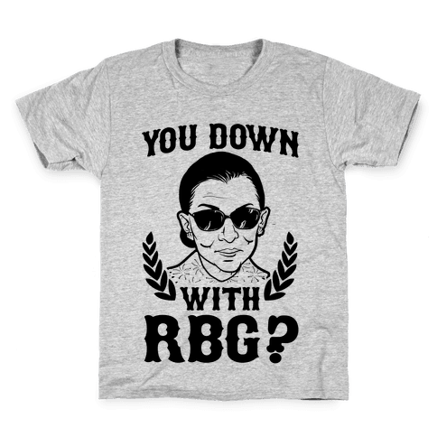 You Down With RBG? Kids T-Shirt