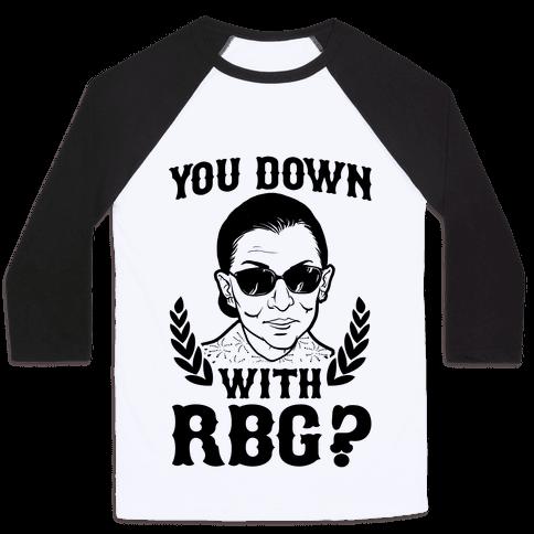 You Down With RBG? Baseball Tee