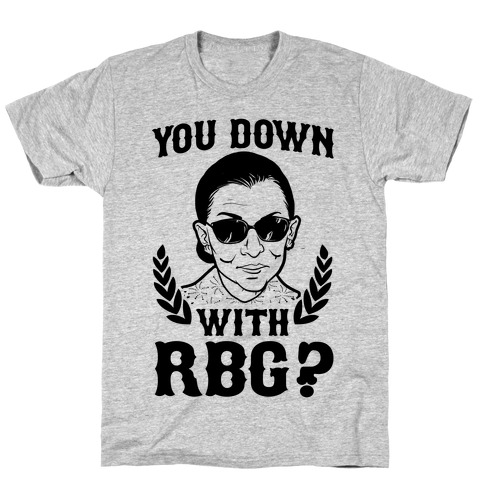 You Down With RBG? T-Shirt