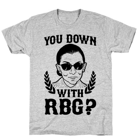 You Down With RBG? Mens T-Shirt