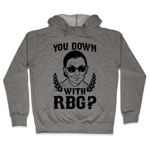 You Down With RBG? Hooded Sweatshirt