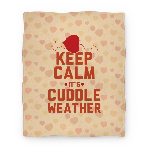 Keep Calm It's Cuddle Weather Blanket
