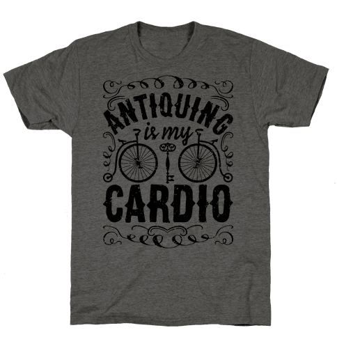 Antiquing Is My Cardio Mens T-Shirt