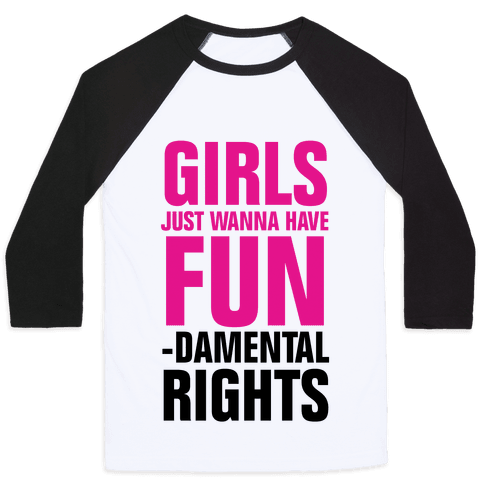 Girls Just Wanna Have Fun (Fundamental Rights)