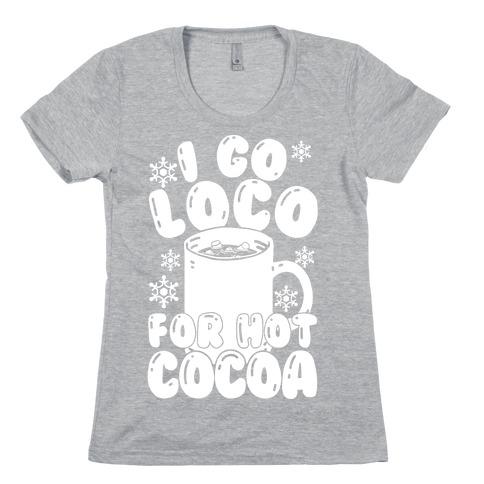 I Go Loco For Hot Cocoa Womens T-Shirt