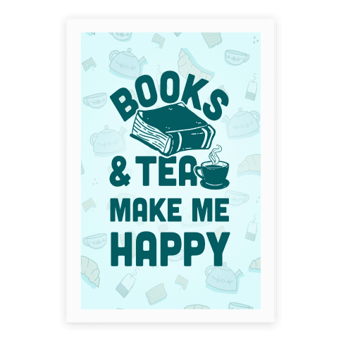 Books & Tea Make Me Happy Poster