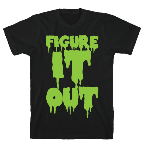 Figure it Out Mens T-Shirt