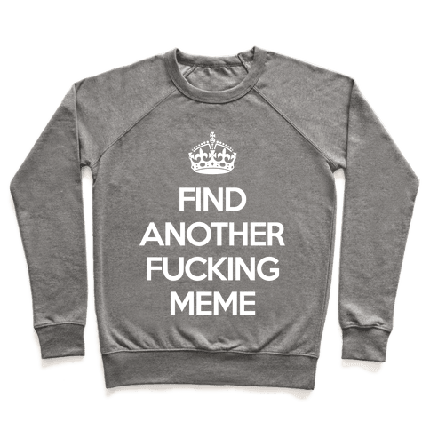 Find Another F*cking Meme Pullover