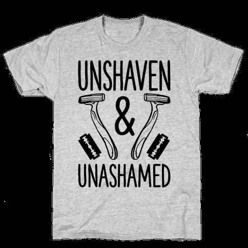 Unshaven and Unashamed Mens T-Shirt