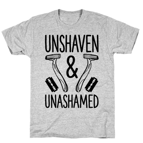 Unshaven and Unashamed Mens T-Shirt