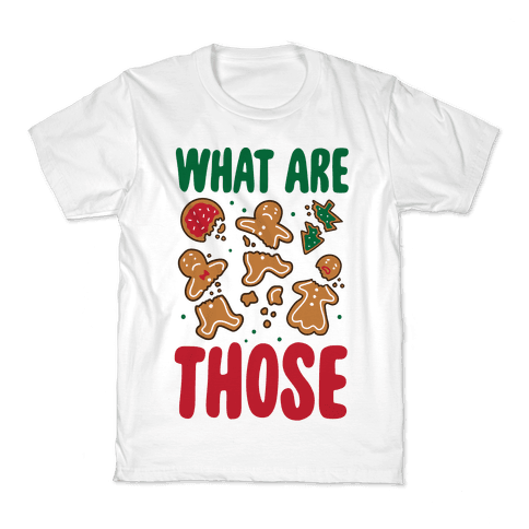 What Are Those? (Christmas Cookies) Kids T-Shirt