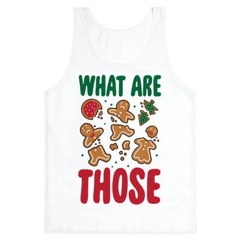What Are Those? (Christmas Cookies) Tank Top