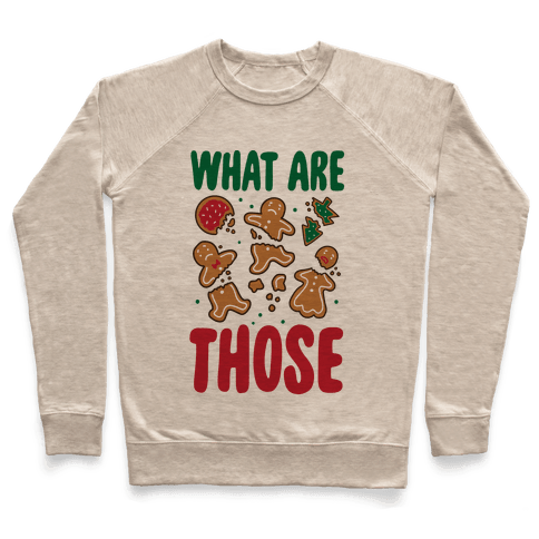 What Are Those? (Christmas Cookies) Pullover