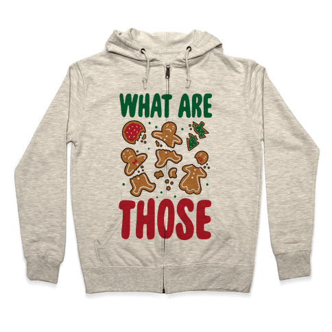 What Are Those? (Christmas Cookies) Zip Hoodie