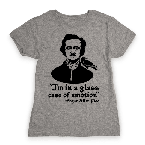 Poe in a Glass Case of Emotion Womens T-Shirt