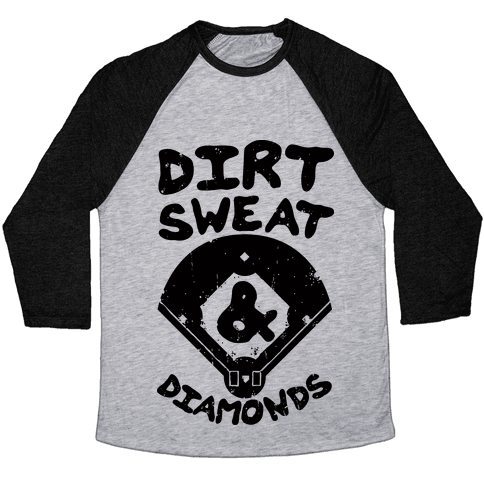 Dirt, Sweat, and Diamonds Baseball Tee