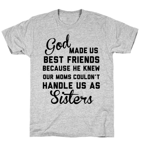 God Made Us Best Friends T-Shirt
