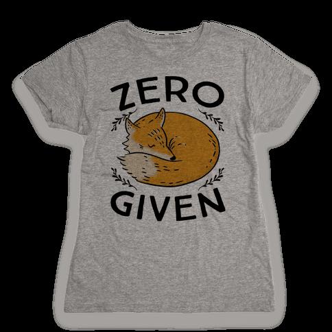 Zero Fox Given Womens T-Shirt