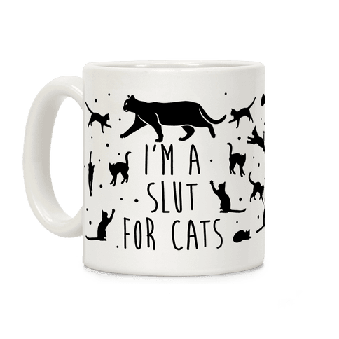 I'm A Slut For Cats Coffee Mug