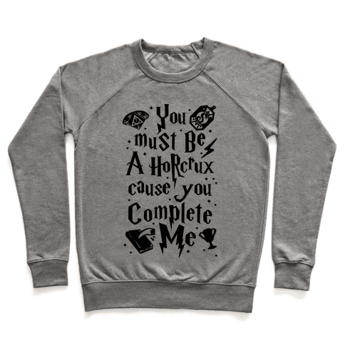 You Must Be A Horcrux Cause You Complete Me Pullover
