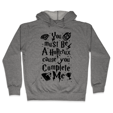 You Must Be A Horcrux Cause You Complete Me Hooded Sweatshirt