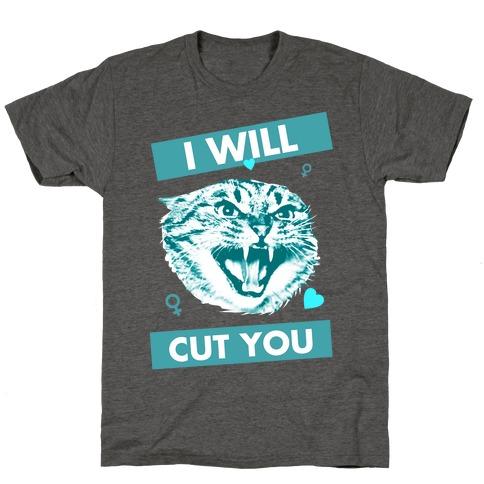 I Will Cut You T-Shirt