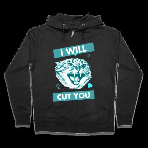 I Will Cut You Zip Hoodie