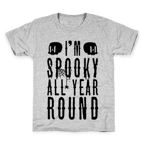 I'm Spooky All Year Round Kids T-Shirt