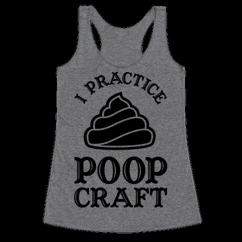 I Practice Poopcraft Racerback Tank Top