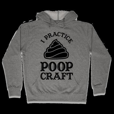 I Practice Poopcraft Hooded Sweatshirt