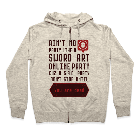 Ain't No Party Like a Sword Art Online Party Zip Hoodie