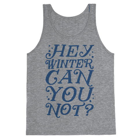 Winter Can You Not? Tank Top