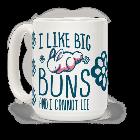 I Like Big Buns and I Cannot Lie!
