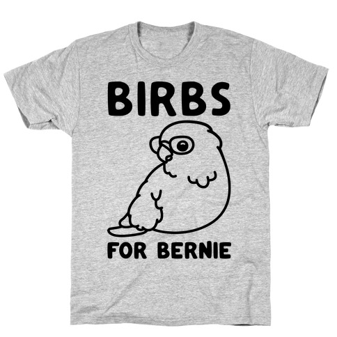 Birbs For Bernie T-Shirt