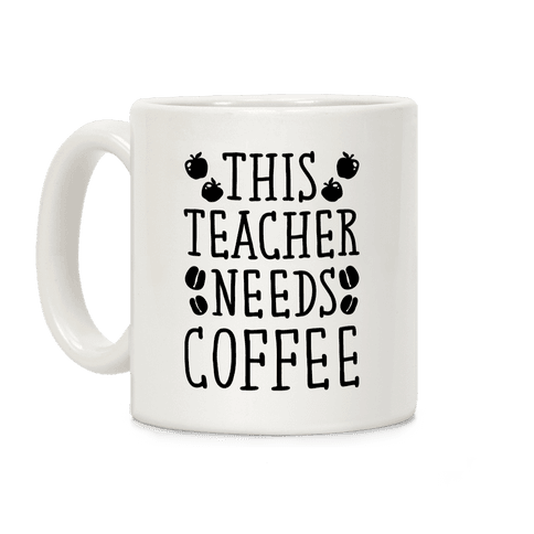 This Teacher Needs Coffee Coffee Mug