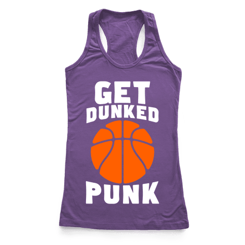 Get Dunked, Punk Racerback Tank Top