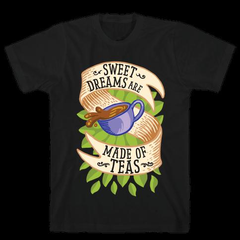 Sweet Dreams Are Made of Tea Mens T-Shirt