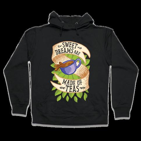 Sweet Dreams Are Made of Tea Hooded Sweatshirt