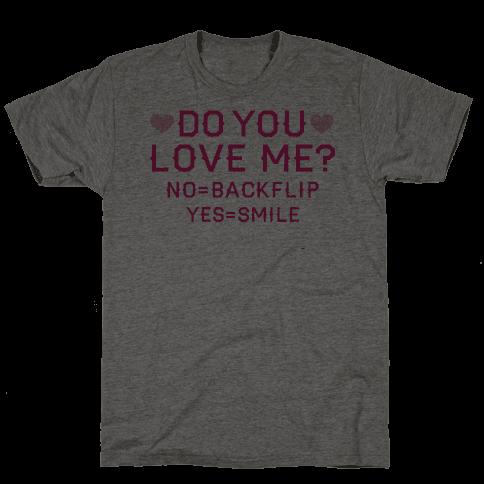 Do You Love Me Mens T-Shirt