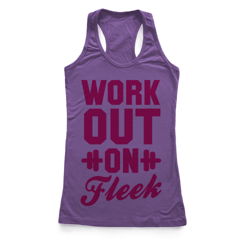 Workout on Fleek Racerback Tank Top