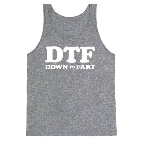 Down To Fart Tank Top