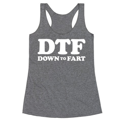 Down To Fart Racerback Tank Top