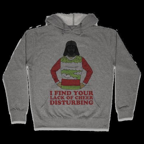 I Find Your Lack of Cheer Disturbing Hooded Sweatshirt