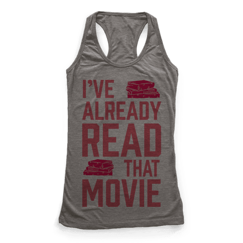 I've Already Read That Movie Racerback Tank Top