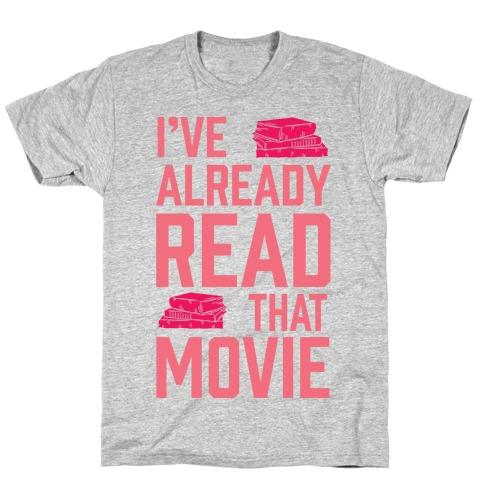 I've Already Read That Movie T-Shirt