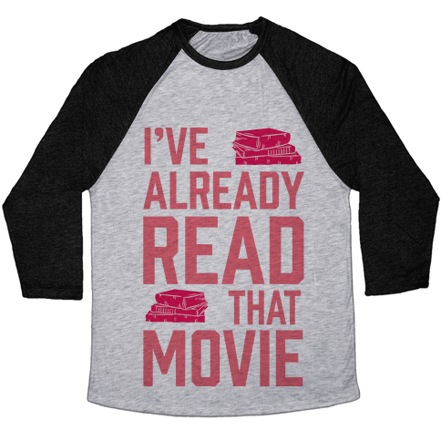 I've Already Read That Movie Baseball Tee